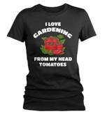 Gardening I Love Gardening From My Head Tomatoes Shirts