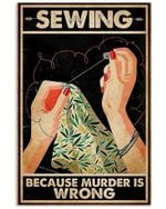 Sewing Because Murder Is Wrong Sewing Hands poster