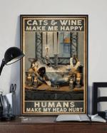 Cats & Wine Make Me Happy Humans Make My Head Hurt Poster