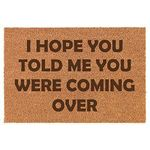 I Hope You Told Me You Were Coming Over Doormat
