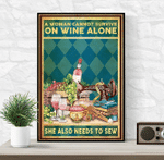 Cannot survive on wine alone need to sew Grapes and Sewing machine poster