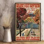 You Don'T Stop Gardening When You Get Old Poster Garden Etsy