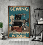 Sewing because murder is wrong Black cat poster