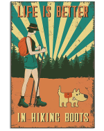 Life Is Better In Hiking Boots Hiking Girl and her dog poster