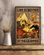 Life is betterr by the campfire Camping group poster