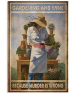 Gardening And Wine Because Murder Is Wrong Poster Canvas