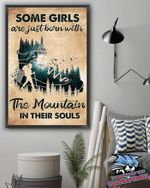 Some girls are just born with the mountain in their souls poster canvas