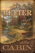 Life is better at the cabin House in the forest poster