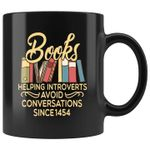 Books helping introverts avoid conversarions since 1454 mug