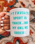 My favorite sport is track ing my online orders mug