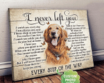 Custom I Never Left You Personalized Dog Poster Canvas