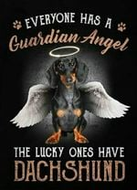 Basset Hound Everyone has a Guardian Angel The Lucky Ones Have DachShund Animal Poster