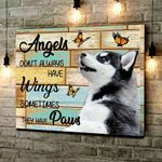 Husky Angels Dont Always Have Wings Sometimes They Have Paws Animals Poster