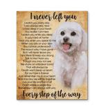 Dog I Never Left You Poster Canvas