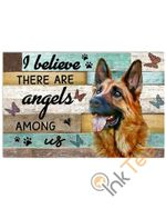 German Shepherd I Believe There Are Angels Among Us Animal Poster