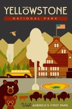 Yellowstone National Park Visit America'S First Park Road Trip Poster