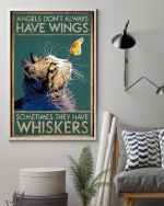 Cat Angels Dont Always Have Wings Sometimes They Have Whiskers Animal Poster