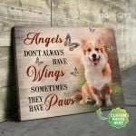 Corgi Angels Dont Always Have Wings Sometimes They Have Paws Custom photo dog Poster