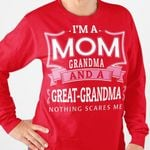 I'm a mom grandma and a great grandma nothing scares me sweater