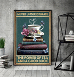 Never Underestimate The Power Of Tea And A Good Book Canvas Poster