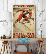 Never Underestimate An Old Man With Ski Poles Poster
