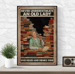 Never Underestimate An Old Lady Who Reads And Drinks Wine Canvas Poster