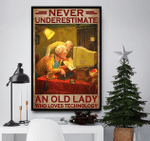 Never Underestimate An Old Lady Who Loves Technology Poster