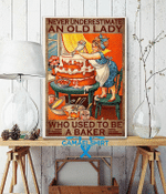 Never Underestimate An Old Lady Who Used To Be A Baker Poster