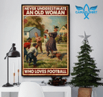Never Underestimate An Old Women Who Loves Football Vertical Poster