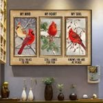 Cardinals  my mind still talks to you my soul knows you are at peace poster canvas