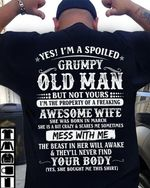 Yes i'm a spoiled grumpy old man property of freaking awesome wife born in march tshirt