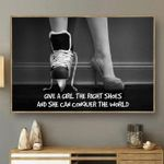 Give a girl the right shoes and she conquer the world poster canvas