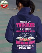 Missing my trucker is my hobby caring for him is my job hoodie