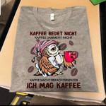Owl kaffee redet night kaffee jammert night ich mag kaffee tshirt