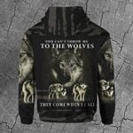 You can't throw me to the wolves they come when i call 3d printed hoodie