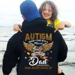 Autism doesn't come with a manual it comes with a dad who never gives up hoodie