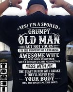 Yes i'm spoiled grumpy old man property of awesome wife born in october tshirt