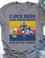 I like beer and motorcross and maybe 3 people tshirt