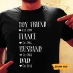 Boyfriend fiancee husband dad custom date tshirt