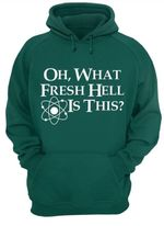 Science oh what fresh hell is this funny hoodie