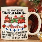You know you're finnish when you celebrate christmas on 24th of december mug