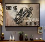 Racer you don't stop riding when you get old you get old when you stop riding poster