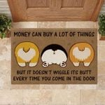 corgi money can buy a lot of things but it doesn't wiggle every time you come in the door