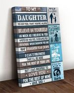 To my daughter never feel that you're alone believe in yourself love dad poster canvas