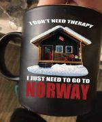 I don't need therapy just need to go to norway mug