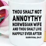 Thou shalt not annoythy norwegian wife and thou shalt live happily ever after survival 24 7 mug