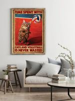 Time Spent With Cats & Volleyball Is Never Wasted Ginger Cat Poster
