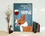 Easily Distracted By Dogs And Wine dog poster