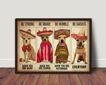 Funny Chihuahua Be Strong Be Brave Be Humble Be Badass poster