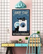 Cats Laundry today or nked tomorrow Poster Canvas